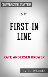 First In Line Presidents Vice Presidents And The Pursuit Of Power By Kate Andersen Brower Conversation Starters