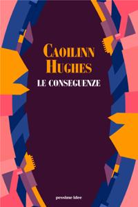 Le conseguenze Book Cover