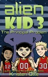 Alien Kid 3 The Principal Problem
