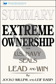 Summary of Extreme Ownership: How U.S. Navy SEALs Lead and Win by Jocko Willink & Leif Babin book