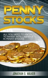 Penny Stocks: All You Need To Know To Invest Intelligently in Penny Stocks