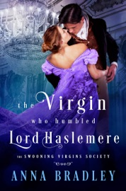 The Virgin Who Humbled Lord Haslemere - Anna Bradley by  Anna Bradley PDF Download