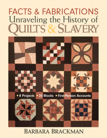 Facts & Fabrications: Unraveling the History of Quilts & Slavery