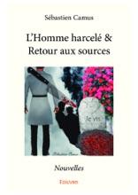 L'Homme Harcelé & Retour Aux Sources