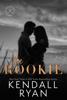 Kendall Ryan - The Rookie  artwork