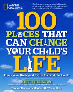 100 Places That Can Change Your Child's Life da Keith Bellows