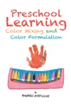 Preschool Learning-Color Mixing And Color Formulation
