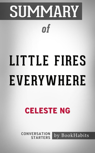 Book Habits - Summary of Little Fires Everywhere by Celeste Ng  Conversation Starters