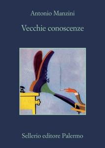 Vecchie conoscenze di Antonio Manzini Copertina del libro