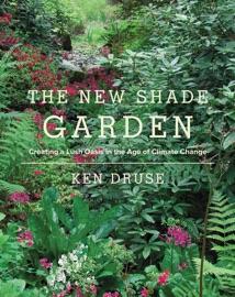 The New Shade Garden - Ken Druse by  Ken Druse PDF Download