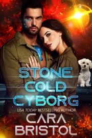 Stone Cold Cyborg - Cara Bristol by  Cara Bristol PDF Download