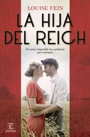 La hija del Reich - Louise Fein by  Louise Fein PDF Download