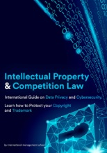 Intellectual Property and Competition Law: International Guide on Data Privacy and Cybersecurity.  Learn how to protect your copyright and trademark