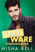 Hard Ware: Diseñado duro Book Cover