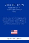 Uniform Administrative Requirements Cost Principles And Audit Requirements For Federal Awards - Federal Awarding Agency Regulatory Implementation US Department Of Commerce Regulation DOC 2018 Edition