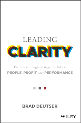 Leading Clarity - Brad Deutser book