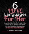 6 Love Languages For Her Attract Him Addict Him How To Make A Man Love You The 25 Attraction Factor Secrets