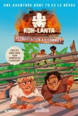 Koh-Lanta – Aventure dont tu es le héros – Réunification au sommet ! - Livre-jeu avec des choix – Dès 8 ans