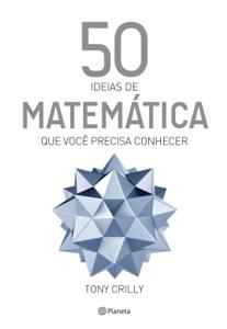 50 Ideias de Matemática Que Você Precisa Conhecer Book Cover