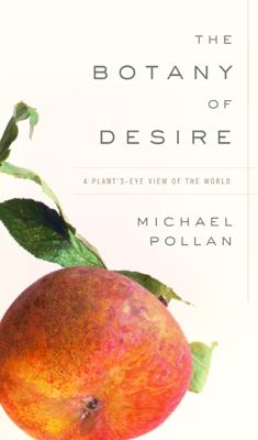The Botany of Desire - Michael Pollan book