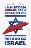 La historia oculta de la creación del estado de Israel Book Cover
