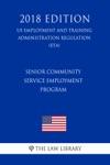 Senior Community Service Employment Program US Employment And Training Administration Regulation ETA 2018 Edition