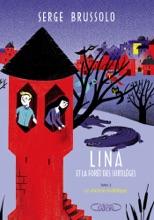 Lina et la forêt des sortilèges - Tome 2 Le chemin maléfique
