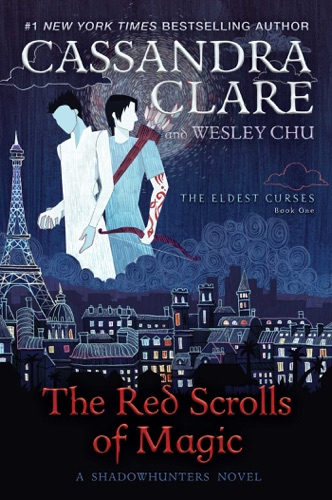 Cassandra Clare & Wesley Chu - The Red Scrolls of Magic