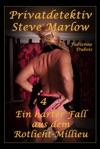 Privatdetektiv Steve Marlow - Teil 4 - Ein Harter Fall Aus Dem Rotlicht-Milieu