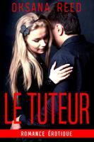 Download and Read Online Le Tuteur - Romance érotique