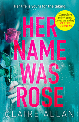 Claire Allan - Her Name Was Rose book