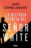 Download and Read Online La historia secreta del Señor White