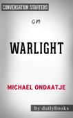 Warlight: A novelby Michael Ondaatje  Conversation Starters