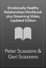 Emotionally Healthy Relationships Workbook Plus Streaming Video, Updated Edition