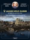 Laissez-vous guider - Le Paris du Moyen Âge