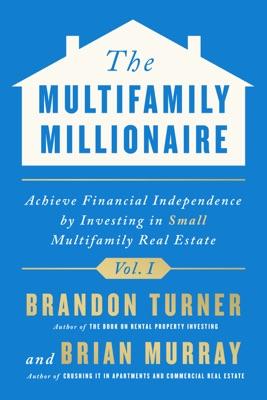 The Multifamily Millionaire, Volume I