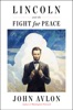 Lincoln And The Fight For Peace