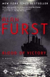 Blood of Victory - Alan Furst
