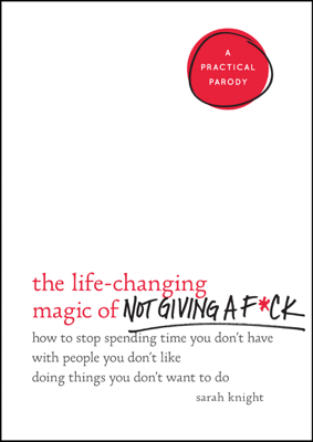 The Life-Changing Magic of Not Giving a F*ck - Sarah Knight book