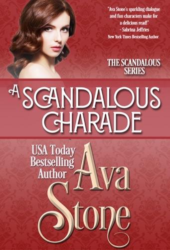 A Scandalous Charade - Ava Stone - Ava Stone