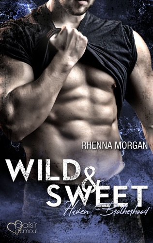 Rhenna Morgan - Haven Brotherhood: Wild & Sweet