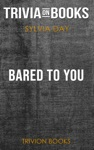 Bared To You By Sylvia Day Trivia-On-Books
