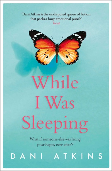 While I Was Sleeping - Dani Atkins book cover