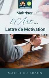 Maîtriser l'Art de la Lettre de Motivation
