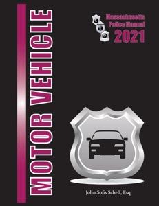 2021 Massachusetts Motor Vehicle Law Police Manual