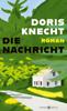 Doris Knecht - Die Nachricht Grafik