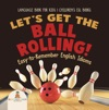Lets Get The Ball Rolling Easy-to-Remember English Idioms - Language Book For Kids  Childrens ESL Books