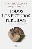 Todos los futuros perdidos Book Cover