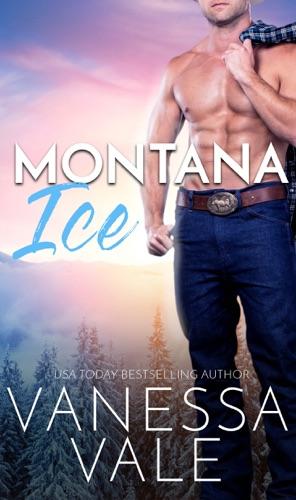 Vanessa Vale - Montana Ice