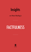 Insights on Hans Rosling's Factfulness